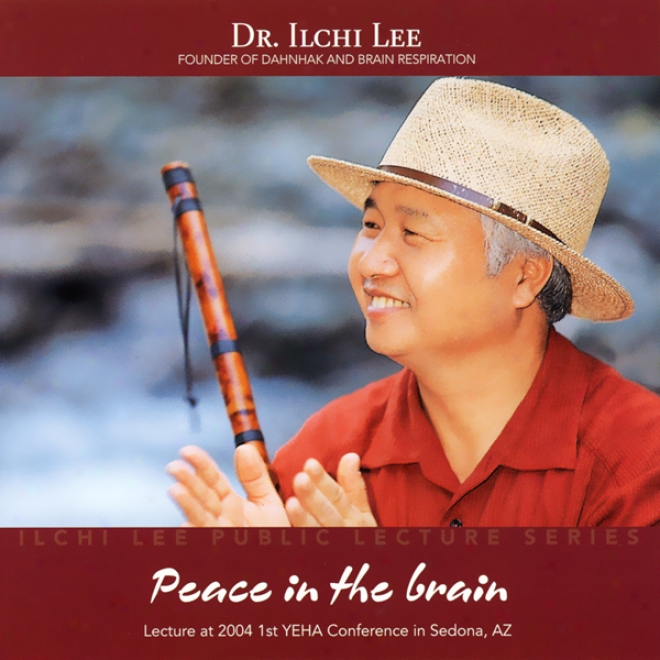Peace In The Brain: Ilchi Leeward Public Lecture Series