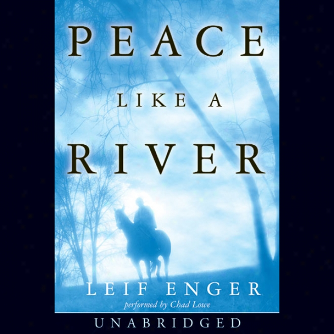 Peace Like A River (unabridged)