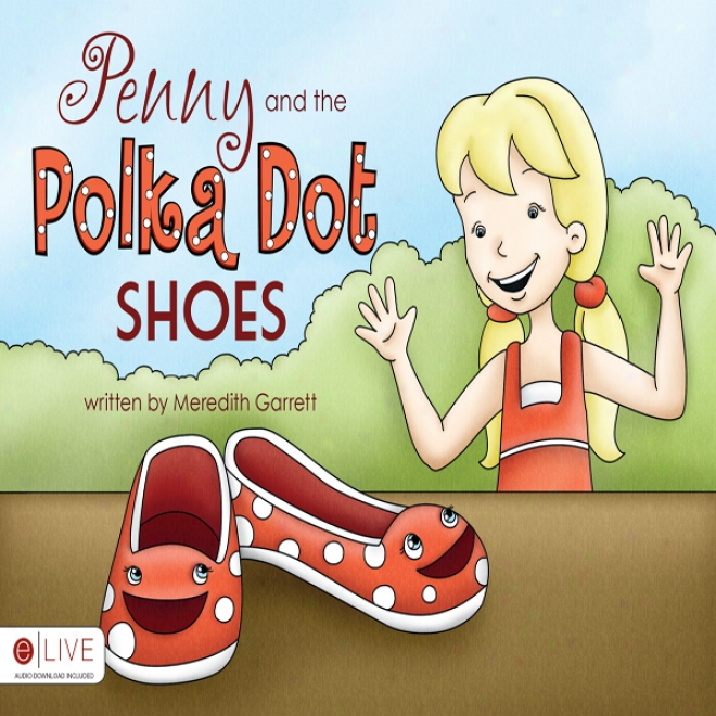 Penny And The Polka Dot Shoes (unabridged)
