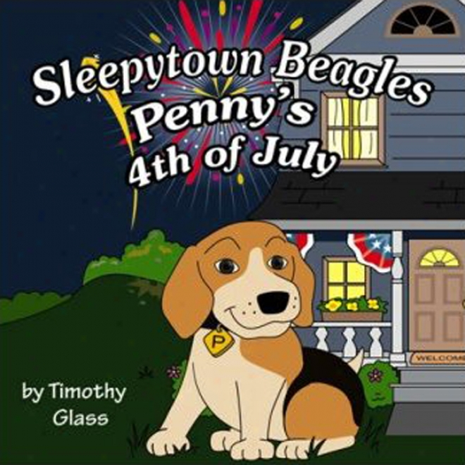 Penny's Fourth Of July: Sleepytown Beagles (una6ridged)
