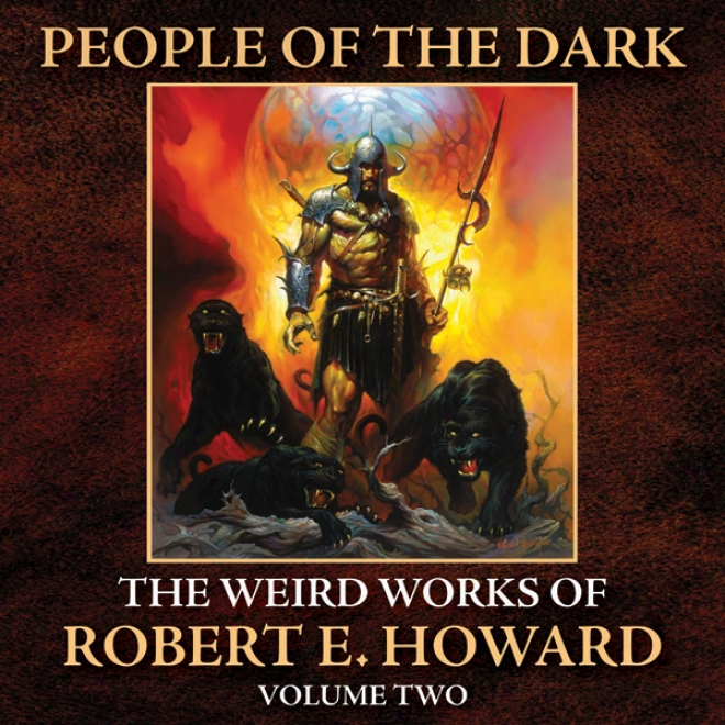 People Of The Wicked: The Weird Works Of R. E. Howard, Volume 2 (unabridged)