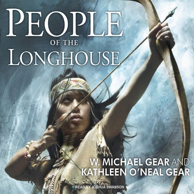 People Of Th Longhouse: North Amefica's Fkrgotten Past (unabridged)