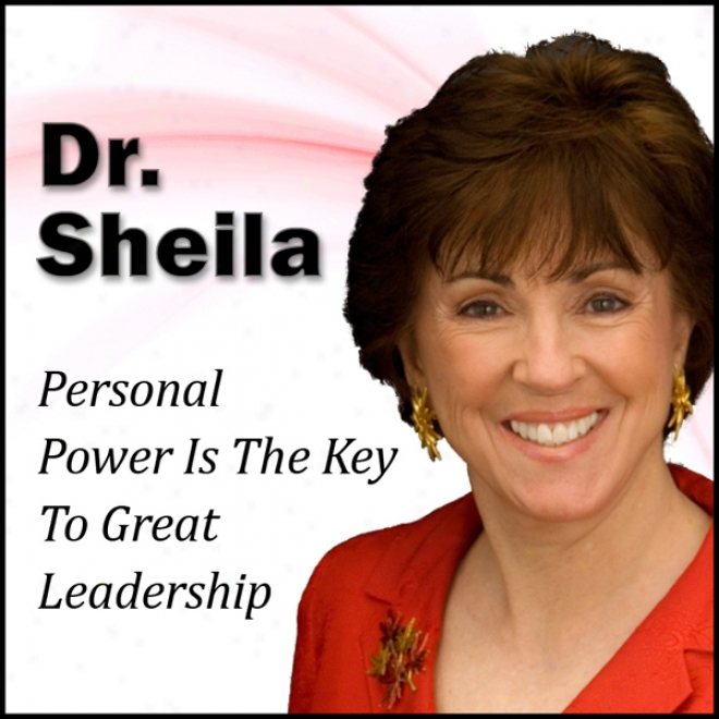 Personal Power Is The Key To Great Leadership: The 30-minute 'Smooth Breed Of Guide' Success Series