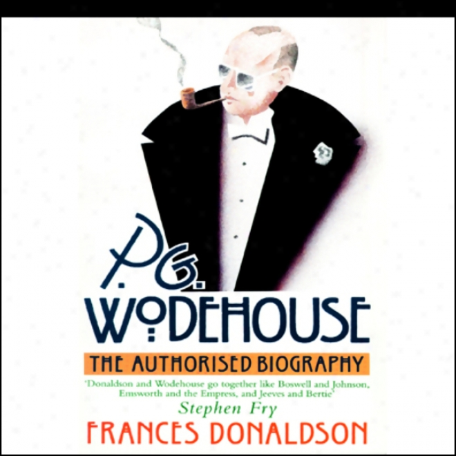 P.g. Wodehouse: The Authorized Biography (unabridged)