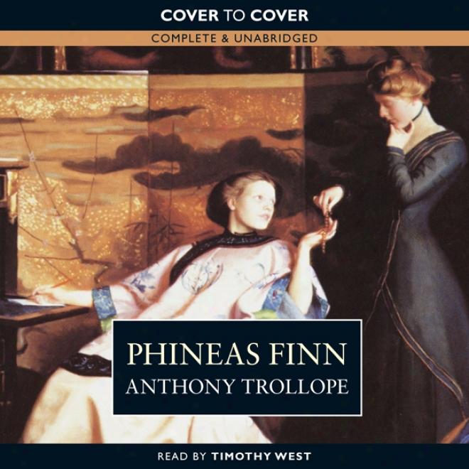 Phieas Finn (unabridged)