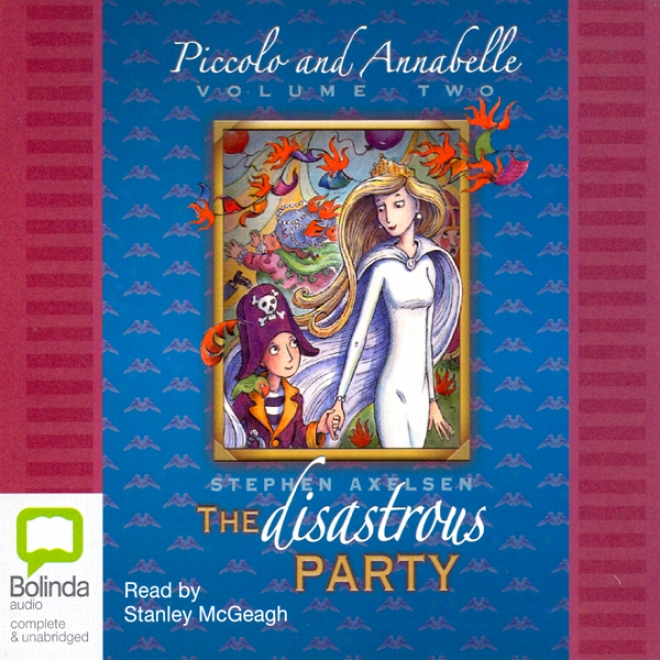 Piccolo And Annabelle 2: The Disastrous Party (unabridged)