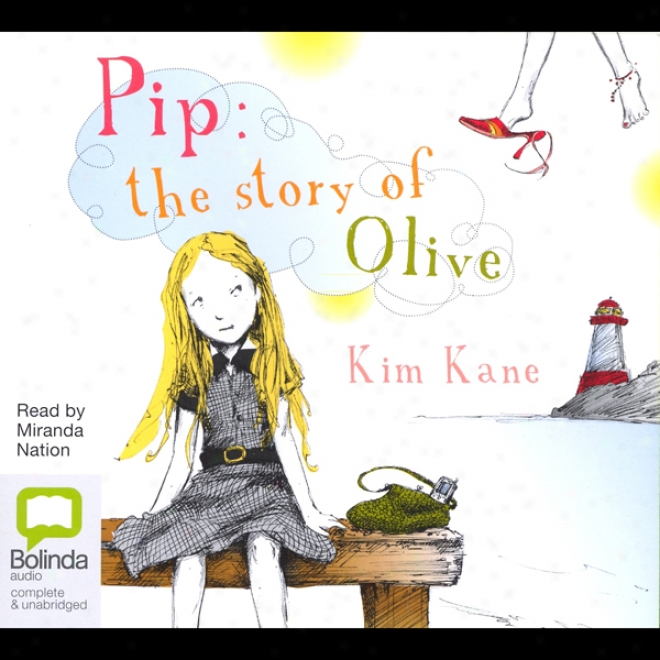 Pip: The Story Of Olive (unabridged)