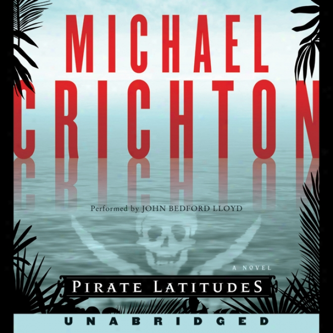 Pirate Latitudes (unabridged)