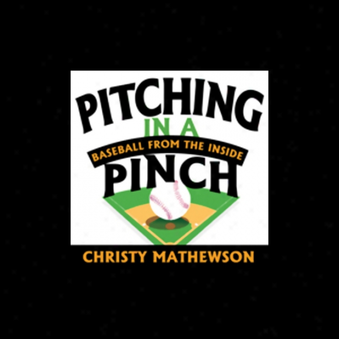 Pitching In A Pinch: Baseball From The Inside (unabridged)