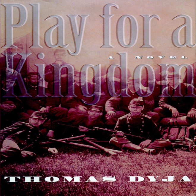 Play For A Kingdom (unabridged)