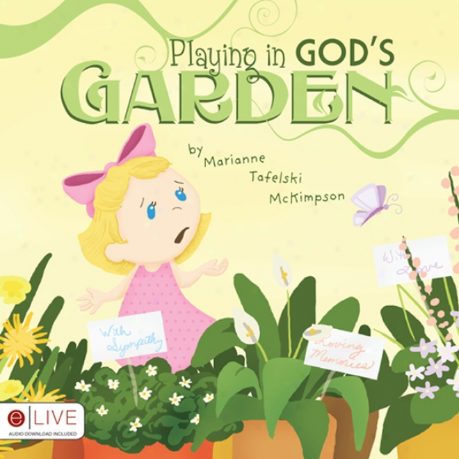 Playing In God's Garden (unabridged)