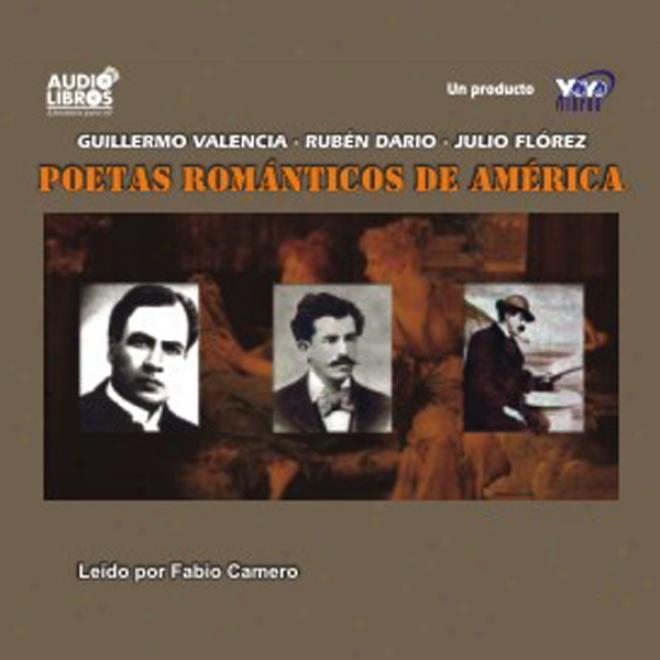 Poetas Romanticos De America (texto Completo) [romantic Poets Of America ] (unabridged)