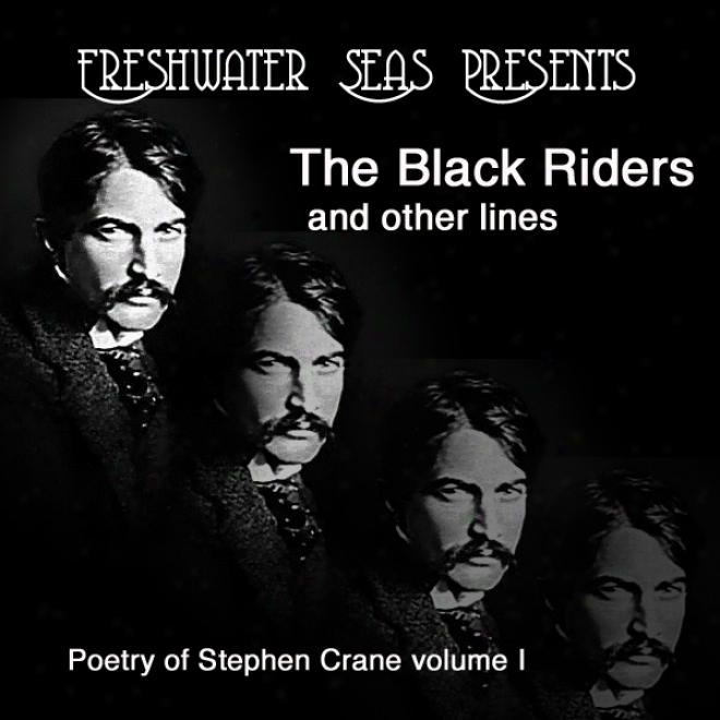 Poetry Of Stephen Crane, Volume I: The Black Riders (unabridged)