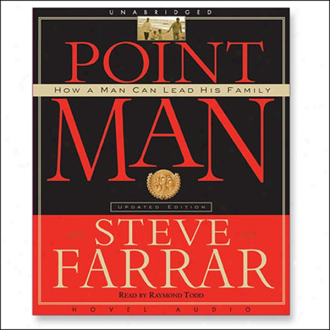 Point Man: How A Man Can Lead His Family (unabridged)