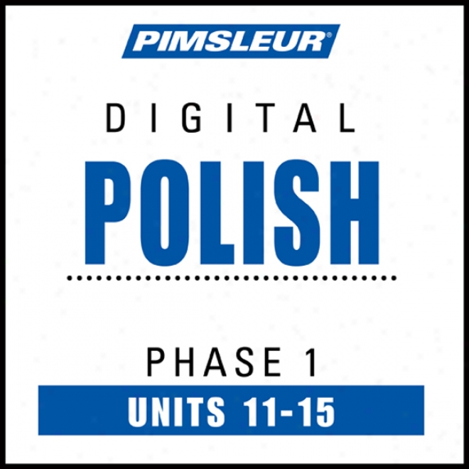 Polish Phas 1, Unit 11-15: Learn To Accost And Be informed Polish With Pimsleur Language Programs