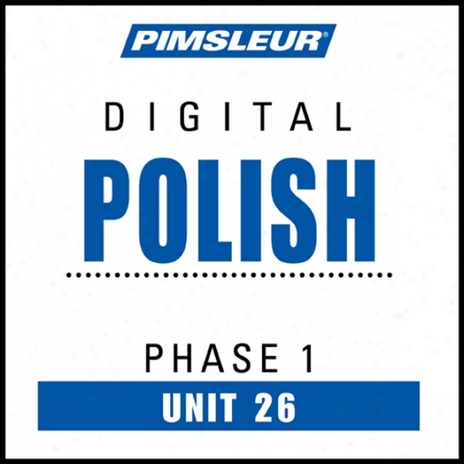 Polish Phase 1, Unit 26: Learn To Speak And Understand Polish Witb Pimsleur Language Programs
