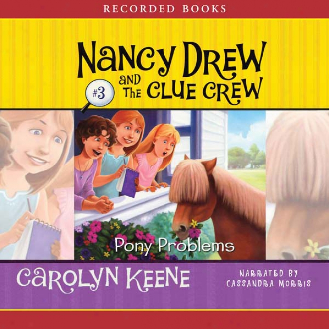 Pony Problems: Nancy Drew And The Clue Crew, Bok 3 (unabridged)