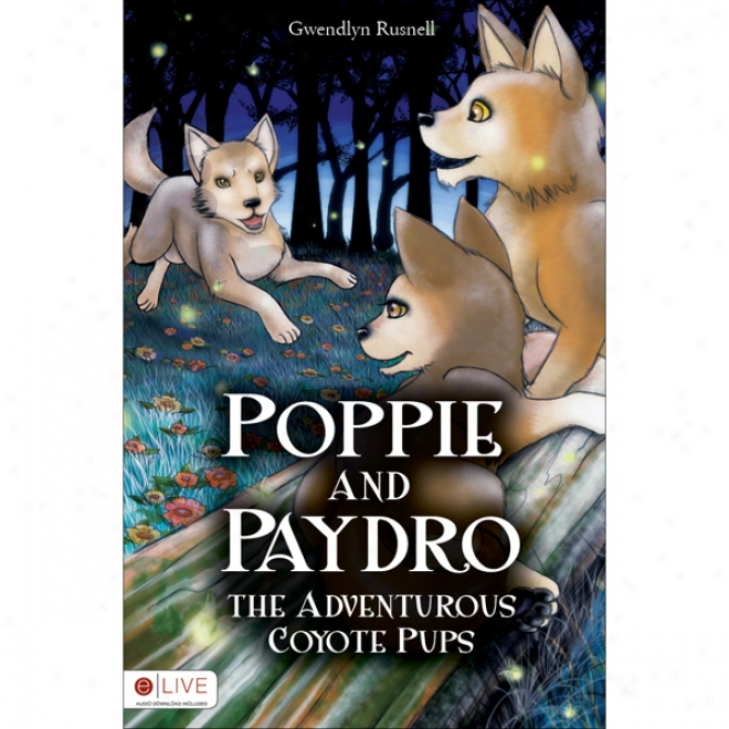 Poppie And Paydro, The Adventurous Coyote Pups (unabridged)