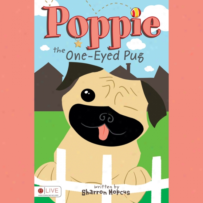 Poppie The One-eyed Pug (unabridged)