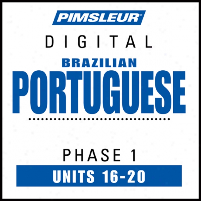 Port (braz) Appearance 1, Unit 16-20: Learn To Speak And Understand Portuguesse (brazilian) With Pimsleur Language Programs