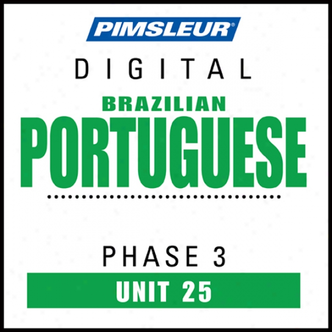 Port (braz) Phase 3 Unit 25: Be informed of To Speak And Mean Portuguese (brazilian) With Pimsleur Language Programs