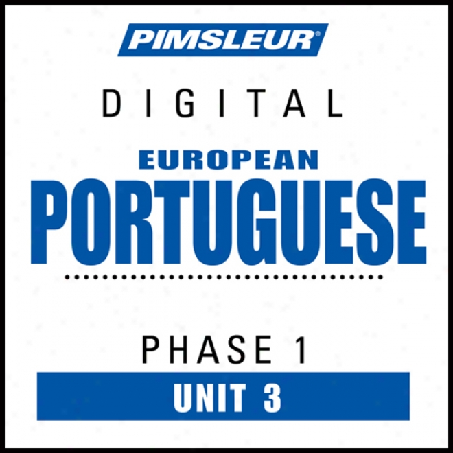 Port (euro) Phase 1, Unit 03: Learn To Talk And Be informed P0rtuguese (european) With Pimsleur Language Programs