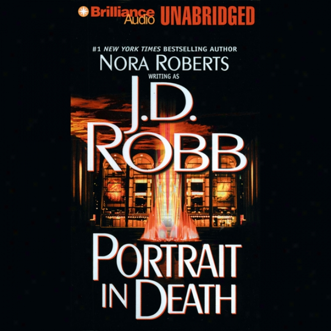 Portrait In Decease: In Death, Book 16 (unabridged)
