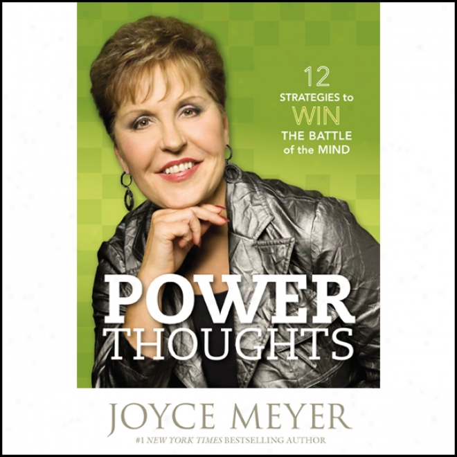 Power Thoughts: 12 Strategies For Winning The Battle Of The Mind (unabridged)