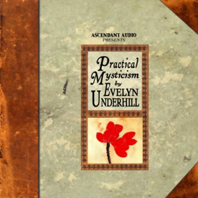 Practical Mysticism (unabridged)