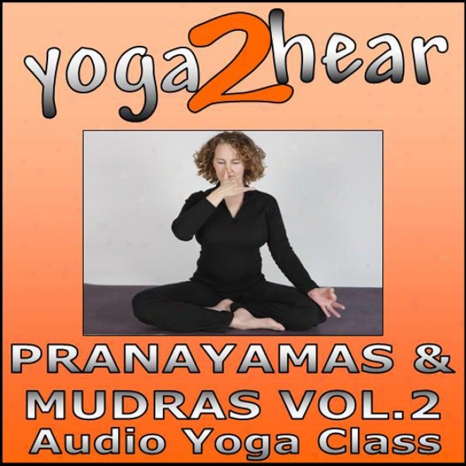 P5anatamws & Mudras Vol.2: Yoga Living And Gesture Class (unabridged)