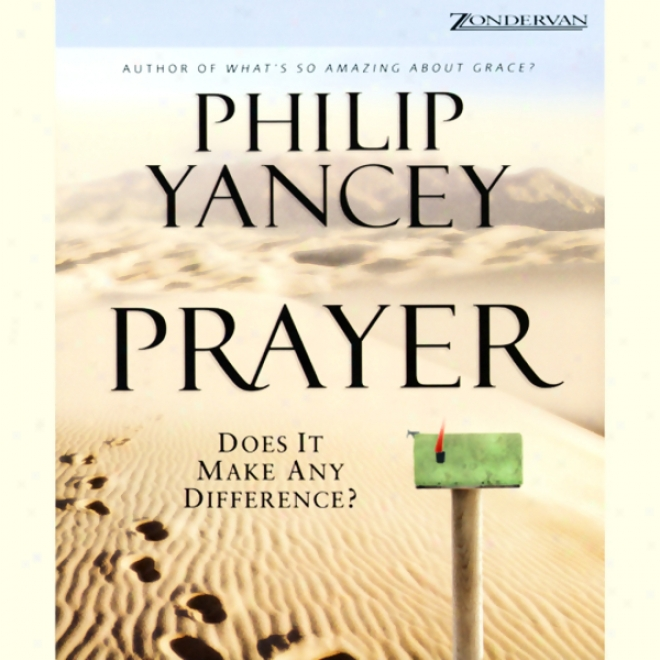 Prayer: Does It Make Somewhat Difference? (unabridged)