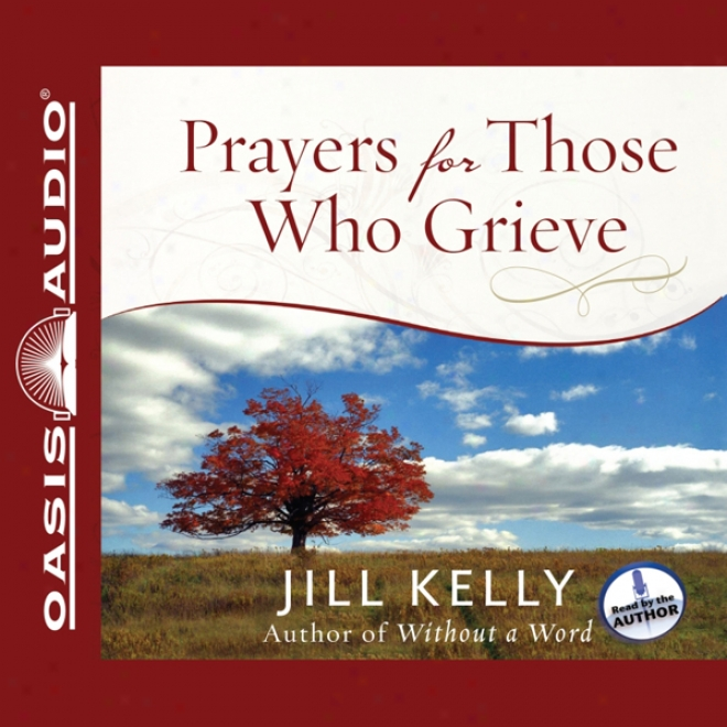 Prayers For Those Who Grieve (unabridged)