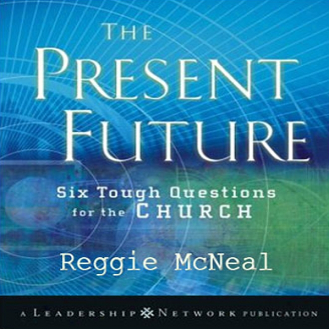 Present Future: Six Tough Questions For The Church (unabridged)