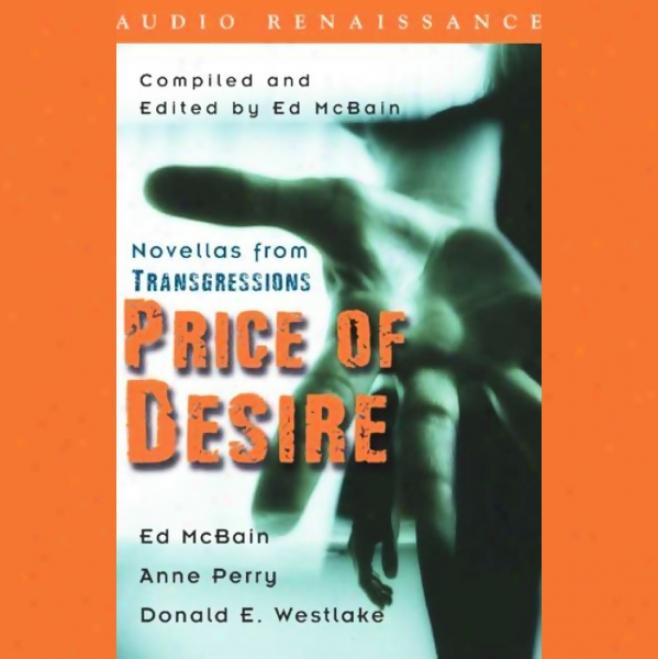 Price Of Desire: Novellas From Transgressions (unabridged Selectiions) (unabridged)