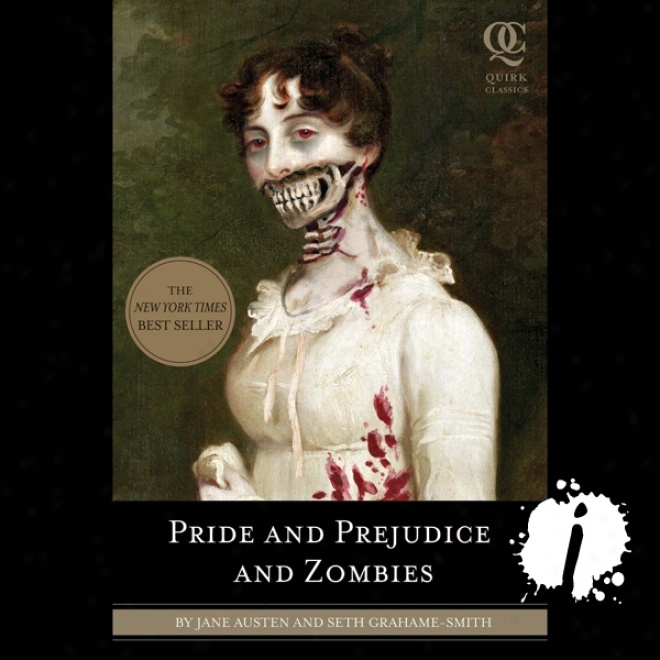 Pride And Prejudice And Zombies: Now With Ultraviolent Zombie Mayhem! (unabridged)