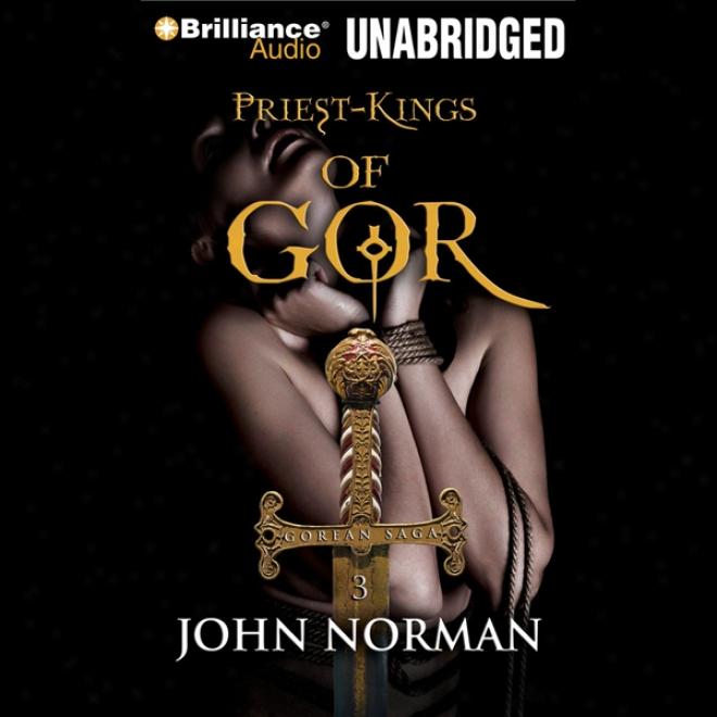 Priest-kings Of Gor: Gorean Saga, Book 3 (unabridgef)