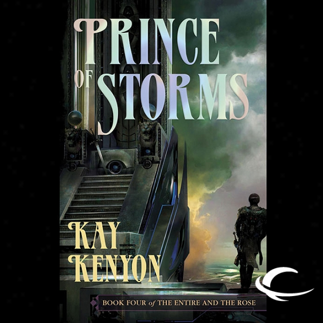 Prince Of Storms: The Entire And Tej Rose, Book 4 (unabridged)