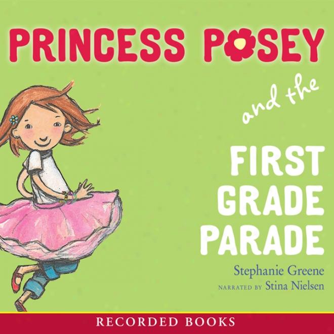 Princess Posey And The First Grade Parade (unabridged)