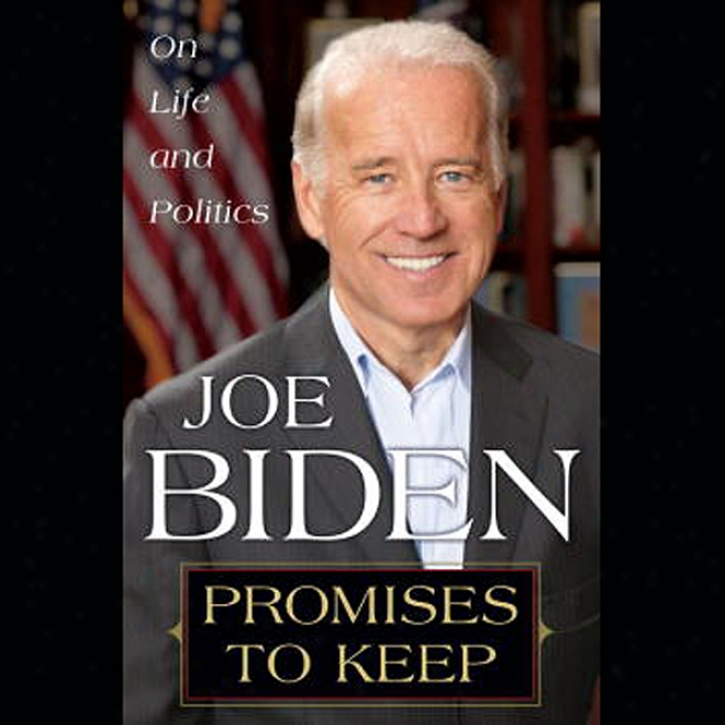 Promises To Keep: On Life Abd Politics (unabridged)