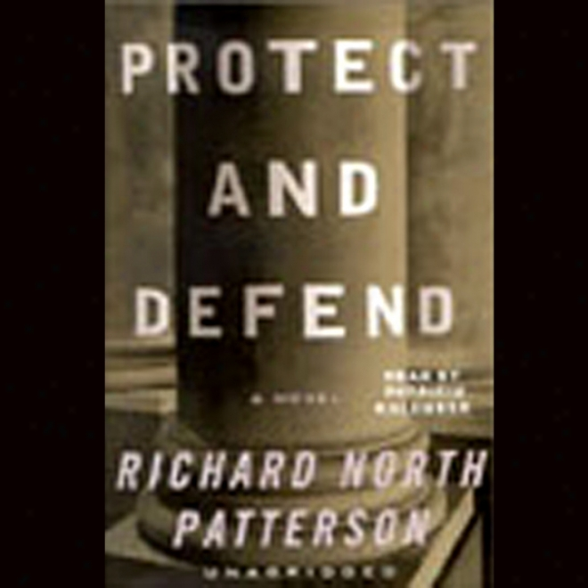 Protect And Defend: A Novel (unabridged)