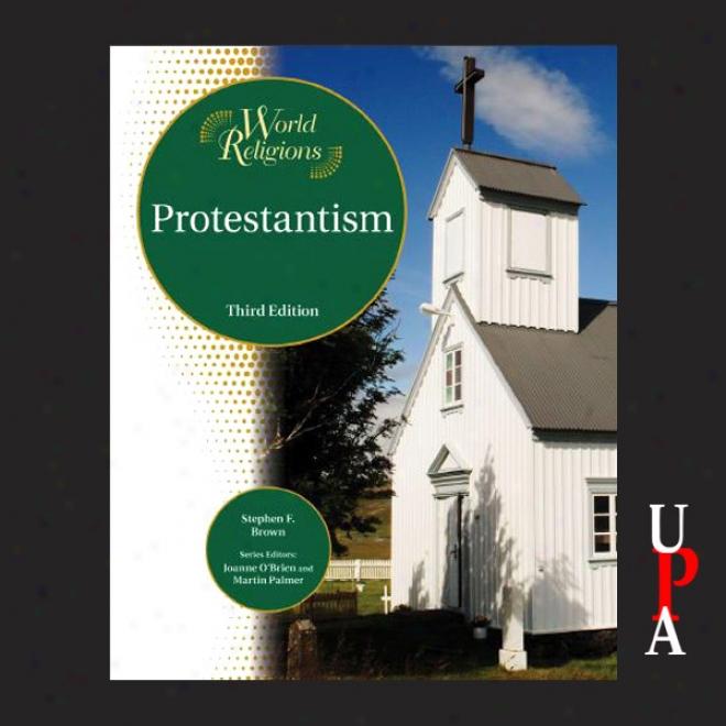 Pro5estantism, Third Edition (unabridged)