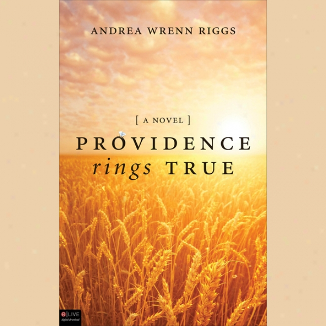 Prpvidence Rings True: A Novel
