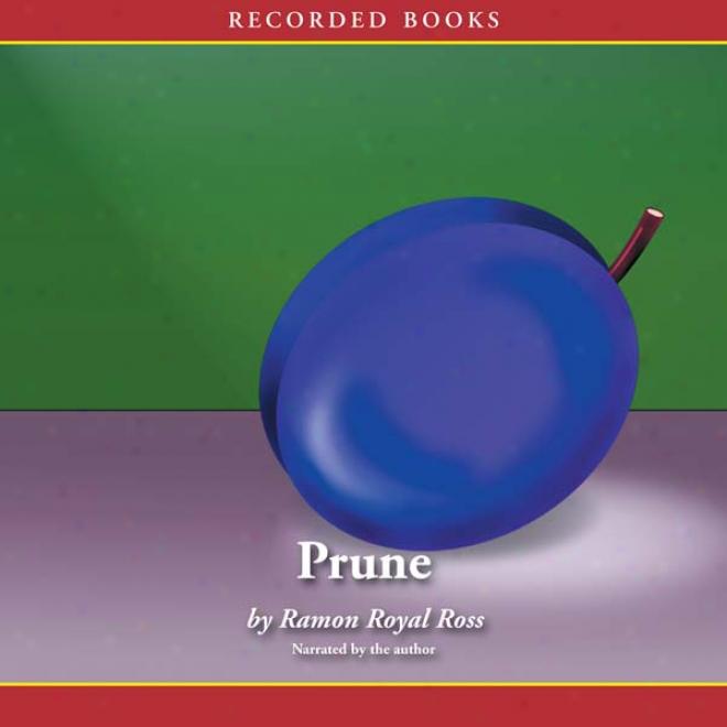 Prune (unabridged)