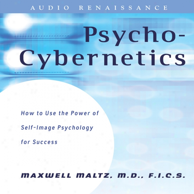 Psycho-cybernetics: Updated And Revised (unabridged)