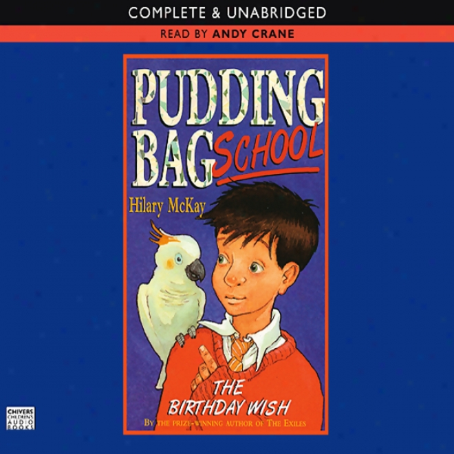 Pudding Bag School: The Birthday Wish (unabridged)