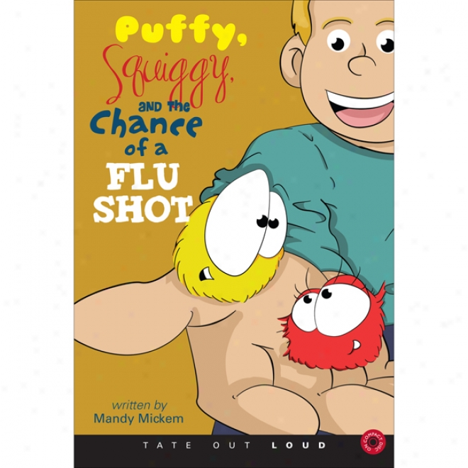 Puffy, Squiggy, And The Chance Of A Flu Shot (unabridged)
