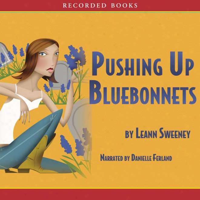 Pushing Up Bluebonnets (unabridged)