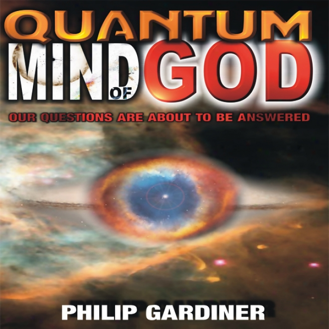 Quantum Mind Of God (unabridged)
