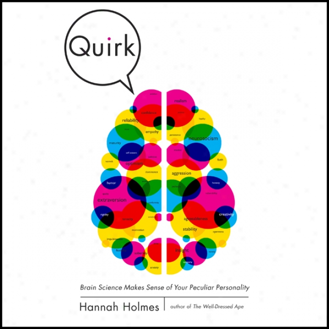 Quirk: Brain Science Makes Sense Of Your Peculiar Personality (unabridged)
