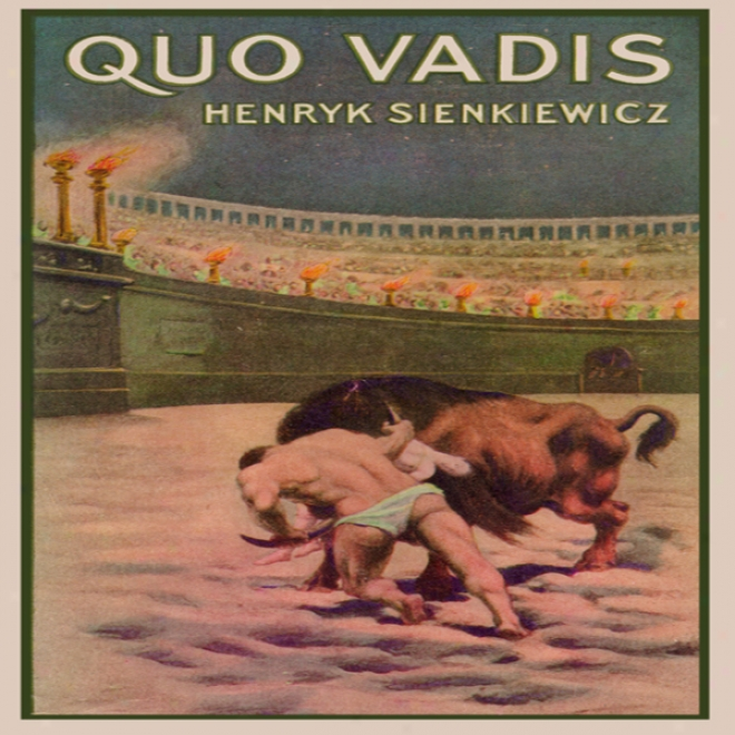 Quo Vadis: A Narrative Of The Time Of Nero (unabridged)